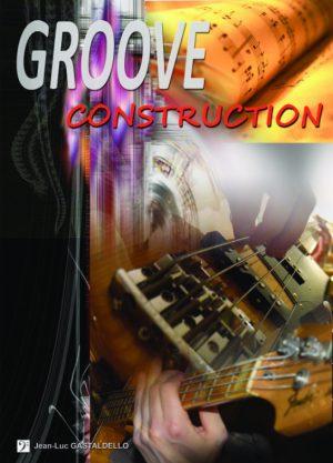 Groove construction - Jean Luc Gastaldello